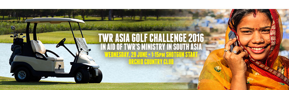 TWR Asia Golf Challenge 2016—in support of TWR's ministry to South Asia
